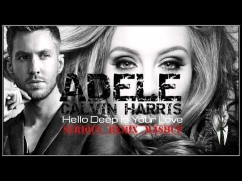 Adele ft Calvin Harris - Hello deep is your love(Serious Remix Mashup by Tato Santana)