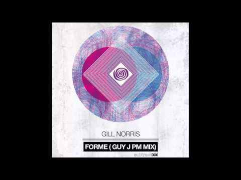 Gill Norris - Forme (Guy J PM Mix)