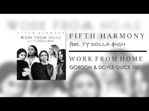 Fifth Harmony ft. Ty Dolla $ign - Work From Home (Gordon & Doyle Quick Fix)