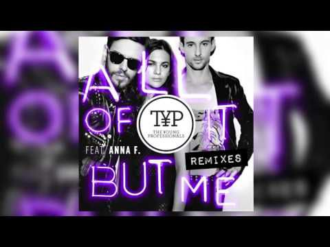 The Young Professionals - All Of It But Me feat. Anna F. (NEUS Remix)