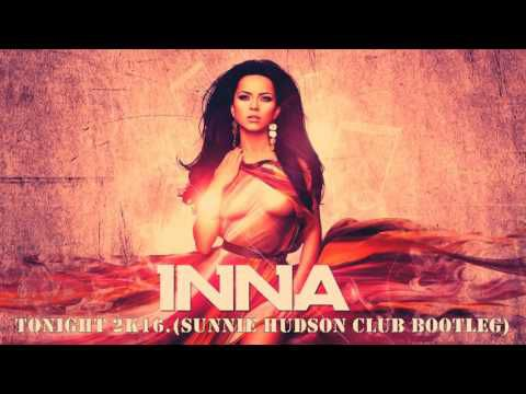 Inna - Tonight 2k16. (Sunnie Hudson Club Bootleg)