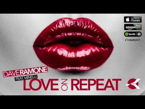 Dave Ramone feat. Minelli - Love On Repeat