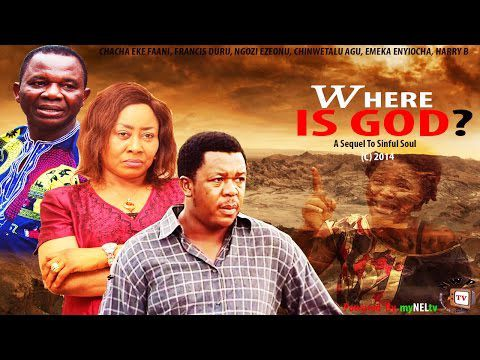 Where is God 2 -2014 Latest Nigerian Nollywood Movie