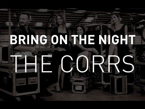 The Corrs - Bring On The Night - New Single