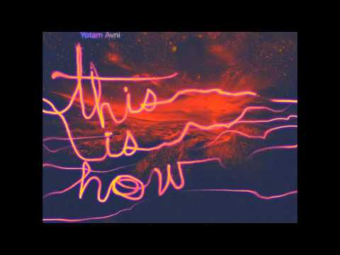 Yotam Avni - This Is How (Sterac Remix)