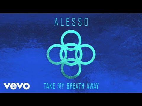 Alesso - Take My Breath Away -