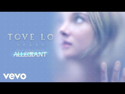 "Tove Lo - Scars (From ""The Divergent Series: Allegiant"""