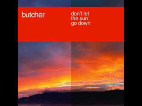 Dj Butcher - Don't Let The Sun Go Down