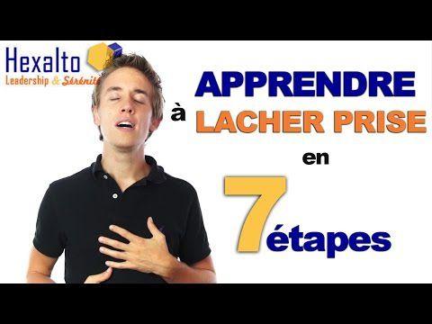 apprendre à lacher prise en 7 étapes
