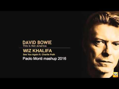 David Bowie Vs Wiz Khalifa - This is not America, See You again - Paolo Monti mashup 2016