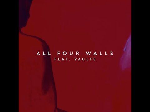 Gorgon City Ft. Vaults - All Four Walls (Extended Mix)