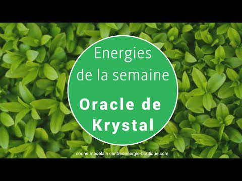 Energies du 16 au 22 octobre 2017 Oracle de Krystal