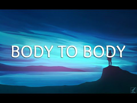 Mike Perry - Body To Body (Lyrics) ft. Imani Williams