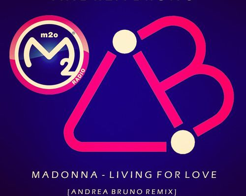 Madonna - Living For Love (Andrea Bruno Remix)