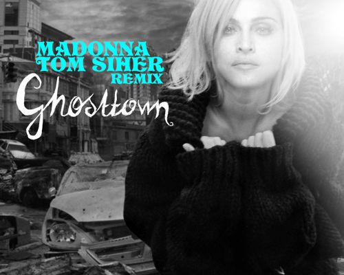 Madonna - Ghosttown ( Tom Siher Remix )