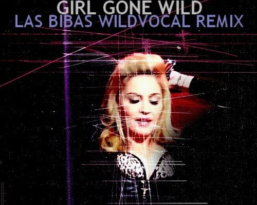 MADONNA Girl Gone Wild (Las Bibas Wildvocal Remix)