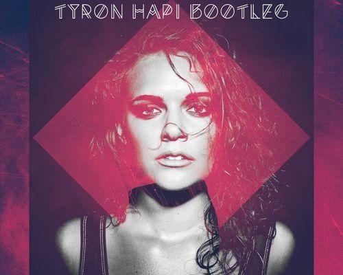tove lo Talking Body (Tyron Hapi Bootleg)
