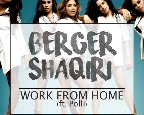 Fifth Harmony - Work From Home (Berger & Shaqiri Remix)