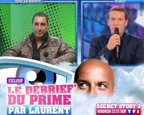 EXCLUSIF / Secret Story 3 : le débrief' du 5ème prime par Laurent !