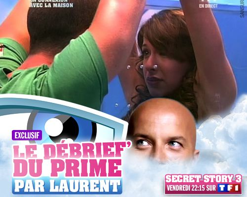 EXCLUSIF / Secret Story 3 : le débrief' du 8ème prime par Laurent !