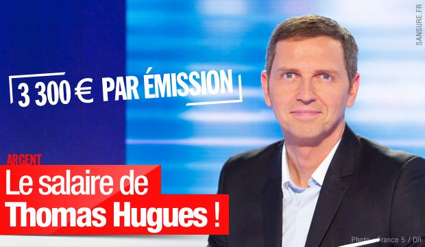 Le salaire de Thomas Hugues ! #France5