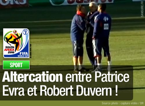 Altercation entre Patrice Evra et Robert Duvern !