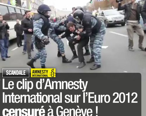 Le clip d'Amnesty International sur l'Euro 2012 censuré à Genève !