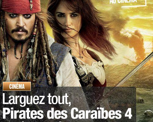 Larguez tout, Pirates des Caraïbes 4 a débarqué en 3D !