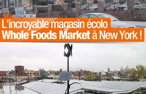L'incroyable magasin écolo Whole Foods Market à New York ! #thirdand3rd