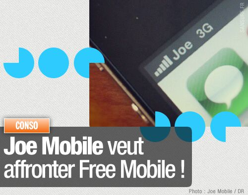 Joe Mobile veut affronter Free Mobile !