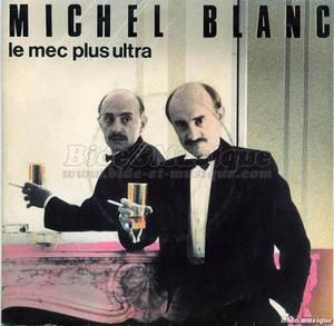 Michel Blanc - Le mec plus ultra : 1985 par Vincent :)