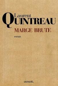 Marge brute - Laurent Quintrau