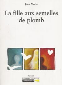 La fille aux semelles de plomb - Jean Molla