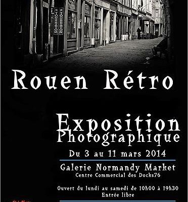 "Expo photo ""Rouen Rétro"" aux Docks 76"