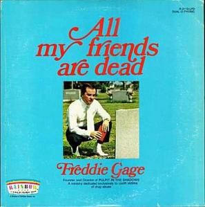FREDDIE GAGE - ALL MY FRIENDS ARE DEAD