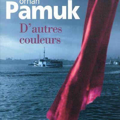 D'autres couleurs, d'Orhan Pamuk écrivain de Coton