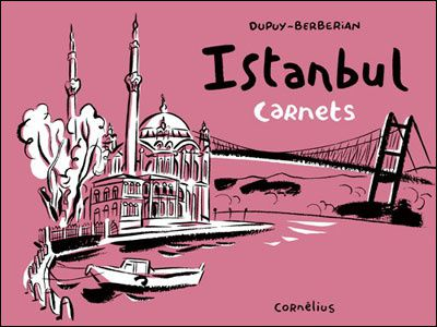 Carnets roses pour Istanbul,Dupuy et Berbérian