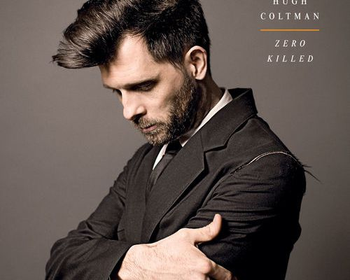 """Zero Killed"", le second album solo de Hugh Coltman, chronique"