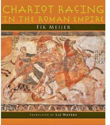 Chariot Racing in the Roman Empire, de Fik Meijer - traduction d'une recension BMCR