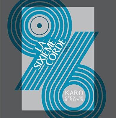 96 La sixième corde, de Caroline et Benjamin Karo — Pour d'autres peut-être mais pas pour moi !