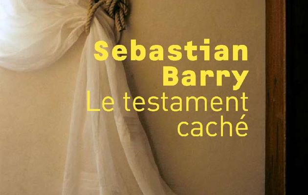 Le testament caché - Sebastian Barry