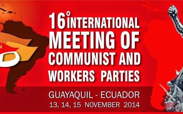 16 ème Rencontre internationale des Partis communistes à Guayaquil (Equateur) : analyse convergente, actions communes