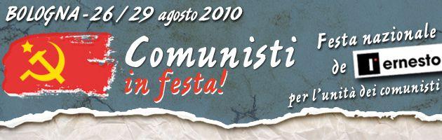 Fêtes communistes (2) – Fête de l'Ernesto à Bologne: Unir les communistes pour reconstruire un Parti communiste en Italie