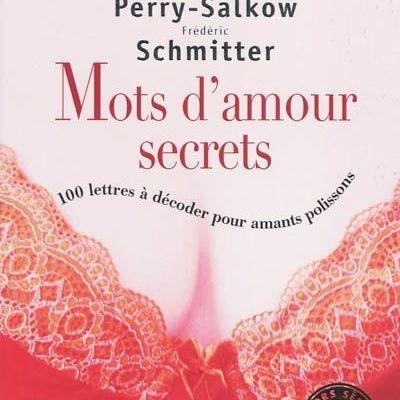 """""""Mots d'amour secrets"""" de Jacques Perry-Salkow et Frédéric Schmitter"""