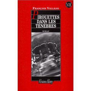 Pirouettes dans les ténèbres de François VALLEJO