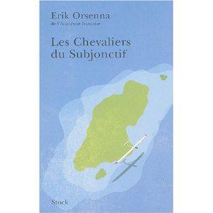 Les Chevaliers du Subjonctif d'Erik Orsenna