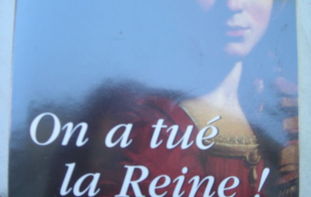 On a tué la Reine! de Juliette Benzoni