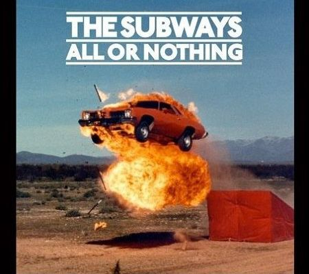 The Subways - All or Nothing (2008)
