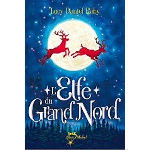 L'Elfe du grand nord / Lucy Daniel Raby