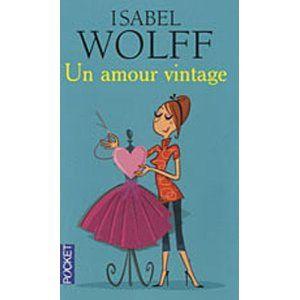 Un amour vintage / Isabel Wolff